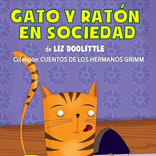 Gato Y Ratón En Sociedad [Cat and Mouse in Society] audiobook cover art