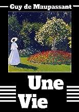 Une Vie illustree: Annoté (French Edition)