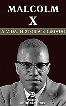 Malcolm X: A vida, história e legado de um dos maiores ativistas negros de todos os tempos