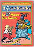 MAITRE DES ROBOTS A