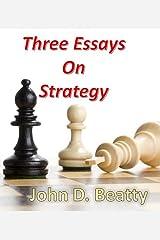 Three Essays on Strategy Kindle Edition