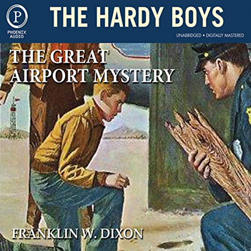 The Great Airport Mystery     The Hardy Boys, Book 9              By:                                                                                                                                 Franklin W. Dixon                               Narrated by:                                                                                                                                 Chris Mannal                      Length: 3 hrs and 36 mins     120 ratings     Overall 4.2