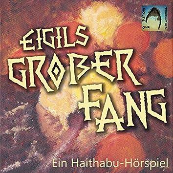 Eigils großer Fang (Ein Haithabu-Hörspiel)