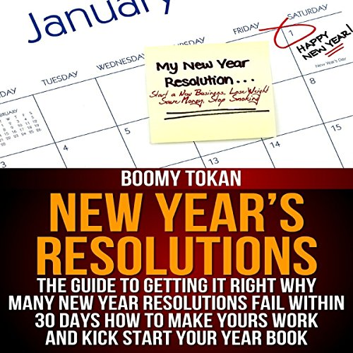 New Year's Resolutions     The Guide to Getting It Right Why Many New Year Resolutions Fail within 30 Days How to Make Yours Work and Kick Start Your Year Book, The Right Guide Book 1              De :                                                                                                                                 Boomy Tokan                               Lu par :                                                                                                                                 Michael Baker                      Durée : 34 min     Pas de notations     Global 0,0