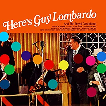 Here's Guy Lombaro and the Royal Canadians