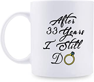 33rd Anniversary Gifts - 33rd Wedding Anniversary Gifts for Couple, 33 Year Anniversary Gifts 11oz Funny Coffee Mug for Couples, Husband, Hubby, Wife, Wifey, Her, Him, I Still Do