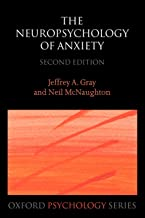 The Neuropsychology of Anxiety: An Enquiry into the Functions of the Septo-Hippocampal System (Oxford Psychology Series (33))