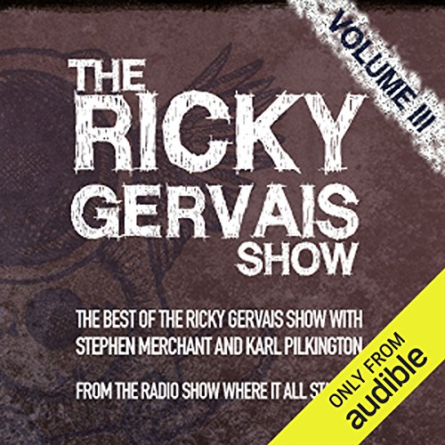 The Xfm Vault: The Best of the Ricky Gervais Show with Stephen Merchant and Karl Pilkington audiobook cover art