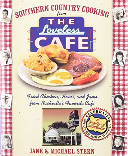 Southern Country Cooking From The Loveless Cafe: Hot Biscuits, Country Ham