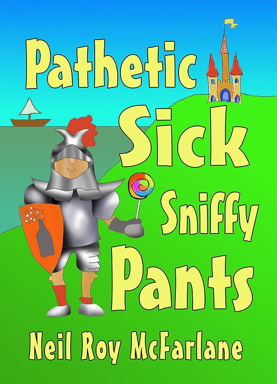 ブラウザ撤退辞書Pathetic Sick Sniffy Pants: A funny, read-aloud, bedtime story for kids aged 5 to 9 (English Edition)