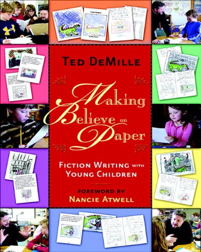 Making Believe on Paper: Fiction Writing with Young Children
