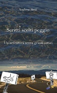 Scritti scelti peggio: Un romanzo di malformazione (Italian Edition)