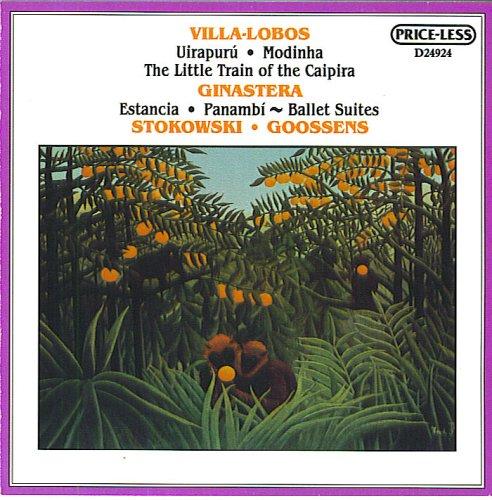 Villa-Lobos: Uirapuru, Modinha, The Little Train of the Caipira / Ginastera: Estancia, Panambi~Ballet Suites