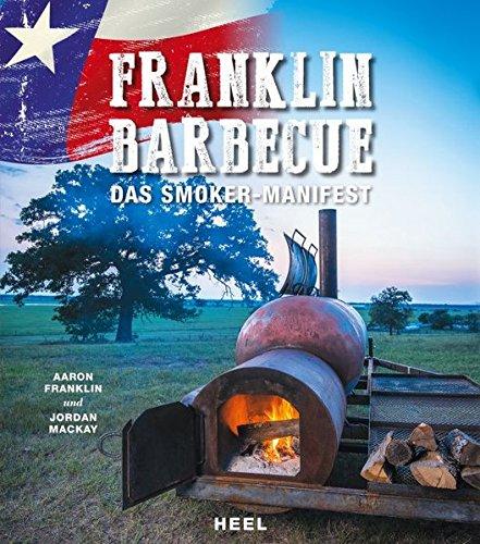 Franklin BBQ: Das Smoker Manifest