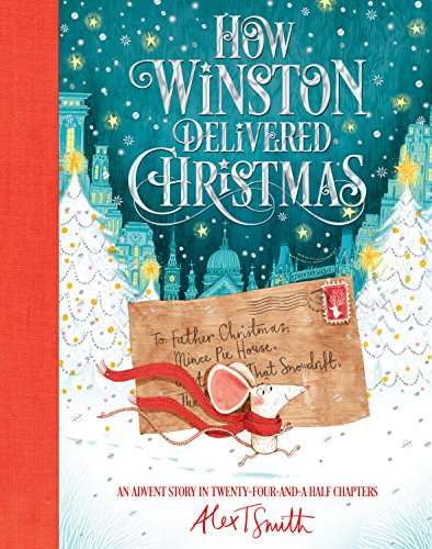 How Winston Delivered Christmas: A Christmas Story in Twenty-Four-and-a-Half Chapters