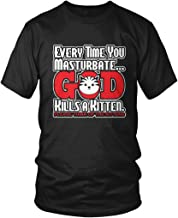 Amdesco Everytime You Masturbate, God Kills A Kitten Men's T-Shirt
