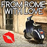 From Rome with Love - A Romantic Italian Jazz Chillout Experience