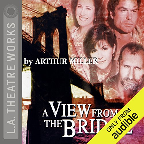 A View from the Bridge                   By:                                                                                                                                 Arthur Miller                               Narrated by:                                                                                                                                 Mary McDonnell,                                                                                        Harry Hamlin,                                                                                        Amy Pietz,                   and others                 Length: 1 hr and 33 mins     4 ratings     Overall 4.8