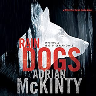 Rain Dogs     Detective Sean Duffy, Book 5              Auteur(s):                                                                                                                                 Adrian McKinty                               Narrateur(s):                                                                                                                                 Gerard Doyle                      Durée: 10 h et 22 min     4 évaluations     Au global 5,0