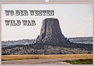 Wo der Westen Wild war (Wandkalender 2022 DIN A3 quer)