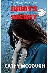 Ribby's Secret: A Psychological Domestic Thriller Novel Kindle Edition