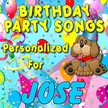 Birthday Party Songs - Personalized For Jose