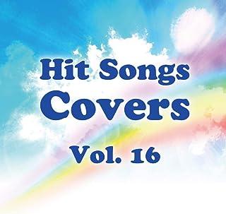 ヒットソング カヴァーズ Vol.16 ~天使にラブソングを