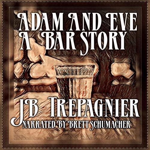 Adam and Eve: A Bar Story audiobook cover art