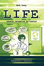 L.I.F.E. Learning Information For Everyday: Independence Readiness (English Edition)