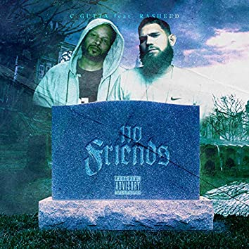 No Friends (feat. Rasheed)