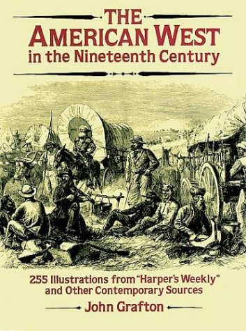 "The American West in the Nineteenth Century/255 Illustrations from ""Harper's Weekly"" and Other Con  Temporary Sources: 255 Illustrations from ... Sources (Dover Pictorial Archive)"