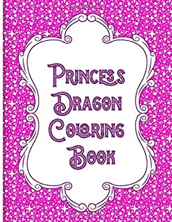 Princess Dragon Coloring Book: Fun First Grade Activity books for Girls and Boys 3-5 | Large Unique Images with Easy Lines for Young Children to Express Their Creativity! Comes with Bonus Dot-to-dot Puzzle Game Pages | Pink Glitter Cover