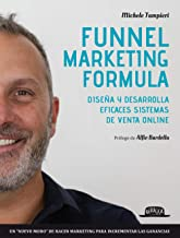 Funnel marketing formula. Diseña y desarrolla efficaces sistemas de venta online (Web book)