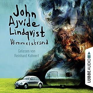 Himmelstrand                   Autor:                                                                                                                                 John Ajvide Lindqvist                               Sprecher:                                                                                                                                 Reinhard Kuhnert                      Spieldauer: 15 Std. und 45 Min.     26 Bewertungen     Gesamt 3,5