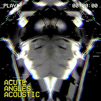 Acute Angles (Acoustic)