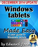 Windows Tablets Made Easy: A user guide to getting the most from your Windows tablet (English Edition)