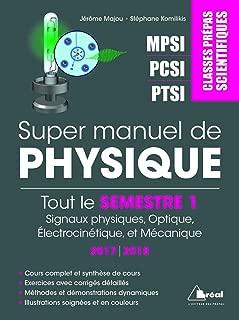 Super manuel de physique semestre 1 : Classes prépas scientifiques MPSI-PCSI-PTSI