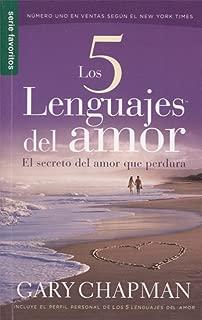 Los 5 Lenguajes del Amor: El Secreto del Amor Que Perdura (Favoritos / Favorites) (Spanish Edition)