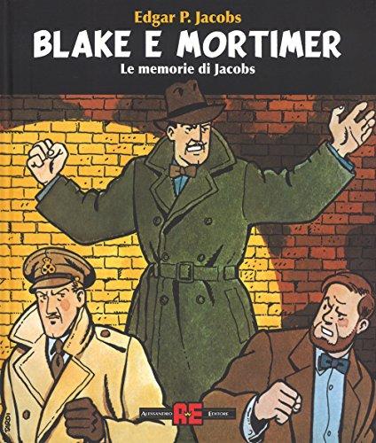Blake & Mortimer. Le memorie di Jacobs. Ediz. illustrata