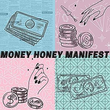 Money Honey Manifest