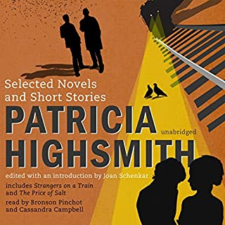Patricia Highsmith     Selected Novels and Short Stories              By:                                                                                                                                 Patricia Highsmith                               Narrated by:                                                                                                                                 Bronson Pinchot,                                                                                        Cassandra Campbell                      Length: 27 hrs and 15 mins     193 ratings     Overall 4.1