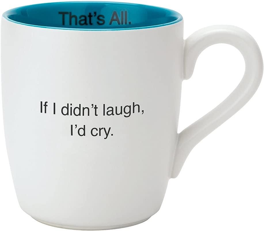 Santa Barbara Design Studio If I Didn T Laugh That S All Ceramic Mug White Blue