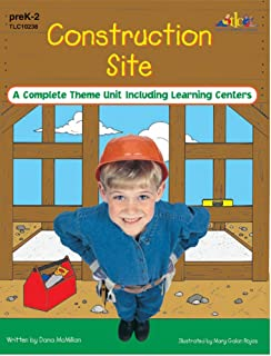 Construction Site: A Complete Theme Unit Including Learning Centers