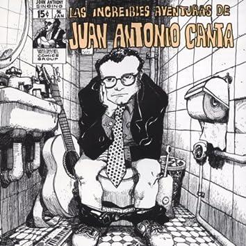 Las Increibles Aventuras De Juan Antonio Canta