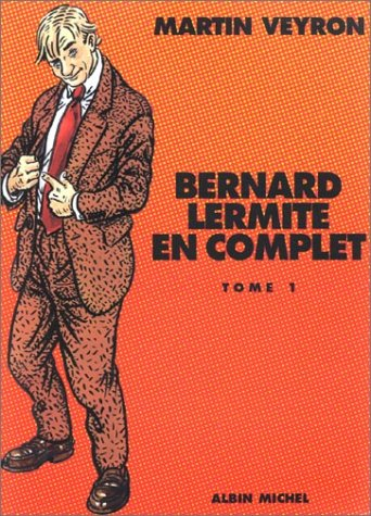 Bernard Lermite, L'Intégrale, tome 1