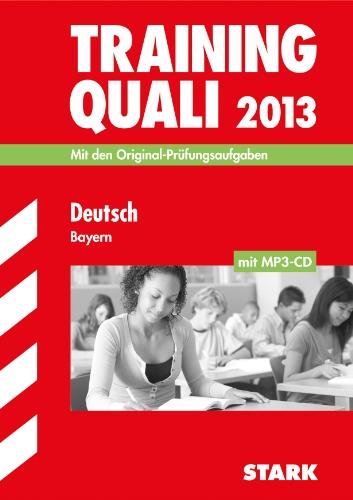 Abschluss-Prüfungsaufgaben Hauptschule/Mittelschule Bayern / Training Quali Deutsch mit MP3-CD 2012: Mit den Original-Prüfungsaufgaben 2007-2011 ohne Lösungen.
