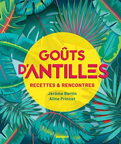 Goûts d'Antilles (Goûts d'ailleurs) (French Edition)