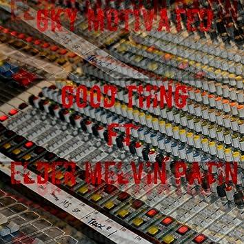 Good Thing (feat. Elder Melvin Patin)