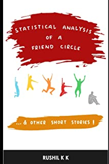 Statistical Analysis of a Friend Circle: ...and other short stories.