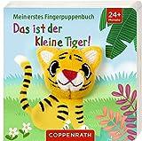 Das ist der kleine Tiger!: Mein erstes Fingerpuppenbuch